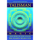 Talisman Magic: Yantra Squares for Tantric Divination (Llewellyn's Practical Magick Series) ~ Richard Webster