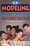 Is Modeling for We?: The Handbook plus Guidebook for the Young Aspiring Black Model