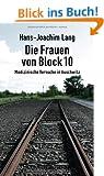 Die Frauen von Block 10: Medizinische Versuche in Auschwitz (Zeitgeschichte)