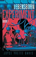 The Lebensborn Experiment: Book I