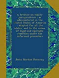 img - for A treatise on equity jurisprudence : as administered in the United States of America : adapted for all the states, and to the union of legal and equitable remedies under the reformed procedure book / textbook / text book