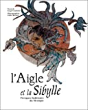 echange, troc Gérard Mermet, Serge Gruzinski - L'aigle et la sibylle : Fresques indiennes du Mexique
