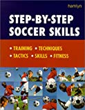 img - for Step-By-Step Soccer Skills: Training * Techniques * Tactics * Skills * Fitness book / textbook / text book