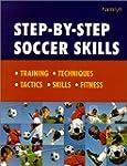 Step-By-Step Soccer Skills: Training...