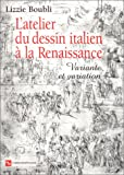 L'Atelier du dessin italien  la Renaissance : Variante et variation