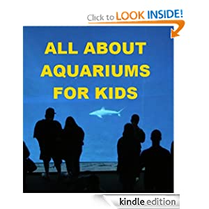 all about aquariums for kids jonathan madden amazoncom kindle about aquariums 300x300