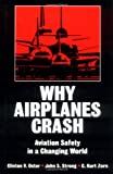 Why Airplanes Crash: Aviation Safety in a Changing World (0195072235) by Oster, Clinton V.