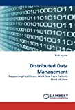 img - for Distributed Data Management: Supporting Healthcare Workflow from Patients Point of View book / textbook / text book
