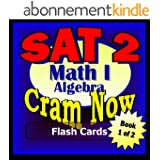 SAT II Prep Test MATH LEVEL I Part 1 - ALGEBRA Flash Cards--CRAM NOW!--SAT 2 Exam Review Book & Study Guide (SAT II Cram Now! 6) (English Edition)
