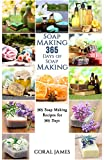 Soap Making: 365 Days of Soap Making (Soap Making, Soap Making Books, Soap Making for Beginners, Soap Making Guide, Soap Making Recipes, Soap Making S
