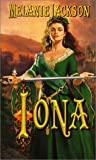 Iona (Leisure Historical Romance) (0843946148) by Melanie Jackson