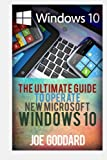 img - for Windows 10: The Ultimate Guide To Operate New Microsoft Windows 10 (tips and tricks, user manual, user guide, updated and edited, Windows for beginners) (Volume 1) book / textbook / text book