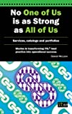 img - for No One of Us is as Strong as All of Us - Services, catalogs and portfolios (Stories in transforming ITIL  best practice into operational success Book 2) book / textbook / text book