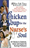 img - for Chicken Soup for the Nurse's Soul: 101 Stories to Celebrate, Honor and Inspire the Nursing Profession (Chicken Soup for the Soul) book / textbook / text book