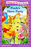 Pooh's Hero Party (Winnie the Pooh First Readers)