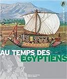 echange, troc Yves Cohat, Pierre Miquel, Pierre Probst - Au temps des Egyptiens : De la Ire dynastie à la conquête d'Alexandre