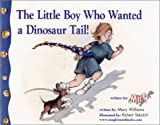 The Little Boy Who Wanted a Dinosaur Tail