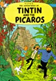 The Tintin and the Picaros (The Adventures of Tintin) Herge
