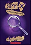 Proof Positive (Spy X, No. 3) (0439507278) by Lerangis, Peter