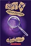 Proof Positive (Spy X, No. 3) (0439507278) by Lerangis, Peter