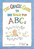 img - for The Gracie Guide to Her Really Fun ABCs book / textbook / text book