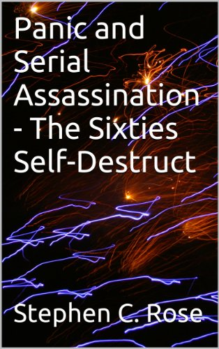 Panic and Serial Assassination - The Sixties Self-Destruct (Panflick History)