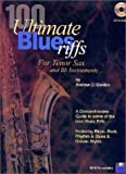 100 Ultimate Blues Riffs for Bb (tenor) Saxophone Book/audio CD