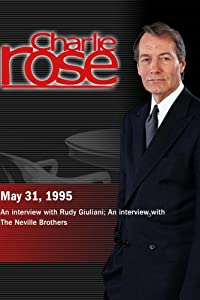Charlie Rose with Rudy Giuliani; Aaron and Charles Neville (May 31, 1995)