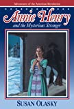 Annie Henry and the Mysterious Stranger (Adventures of the American Revolution)