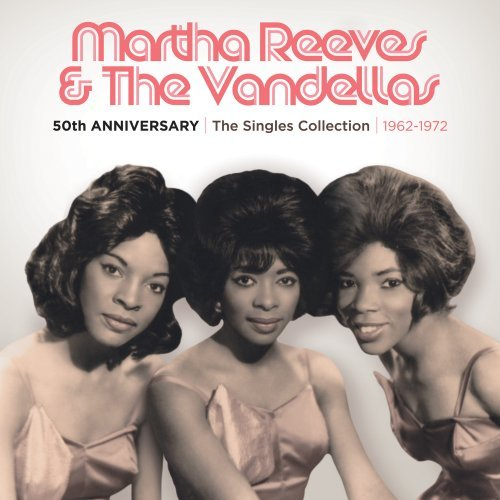 Martha Reeves & Vandellas - 50th Anniversary: Singles Collection 1962-1972