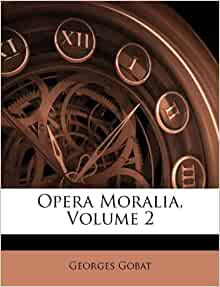 Opera Moralia Volume 2 Italian Edition Georges Gobat
