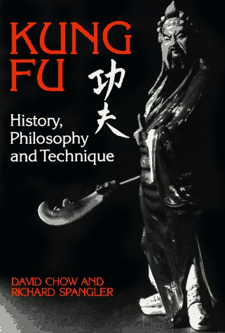 Kung Fu: History, Philosophy, and Technique
