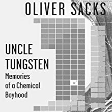 Uncle Tungsten: Memories of a Chemical Boyhood Audiobook by Oliver Sacks Narrated by Jonathan Davis