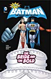 img - for The Bride and the Bold (The All-New Batman: The Brave and the Bold) book / textbook / text book