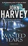 Wasted Years (Resnick) (0099421550) by Harvey, John