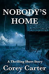 Nobody's Home: A Thrilling Short Story by Corey Carter ebook deal
