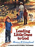 Leading Little Ones to God: A Childs Book of Bible Teachings