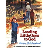 Leading Little Ones to God: A Child's Book of Bible Teachings ~ Marian M. Schoolland