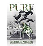 Andrew Miller Pure by Miller, Andrew ( Author ) ON Jun-09-2011, Hardback