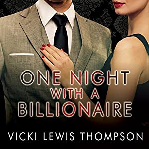 One Night with a Billionaire: Perfect Man Series, Book 1 | [Vicki Lewis Thompson]