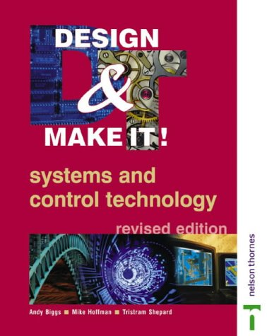 Design & Make It! GCSE Revised - Systems and Control Technology