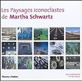 echange, troc Collectif - Les paysages iconoclastes de Martha Schwartz