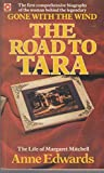 THE ROAD TO TARA: LIFE OF MARGARET MITCHELL (CORONET BOOKS) (0340359099) by ANNE EDWARDS