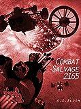 COMBAT SALVAGE 2165 (War of Alien Aggression, Book 4.5)