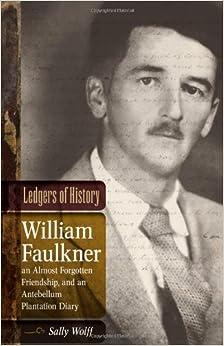 Amazon.com: Ledgers of History: William Faulkner, an Almost Forgotten