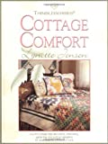 Lynette Jensen Thimbleberries Cottage Comfort: Country-Cottage Style Decorating, Entertaining, Gardening, and Quilting Inspirations for Creating All the Comforts of (Thimbleberries Classic Country)