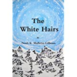 The White Hairsby Noah K. Mullette-Gillman