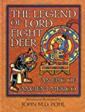 img - for The Legend of Lord Eight Deer: An Epic of Ancient Mexico book / textbook / text book