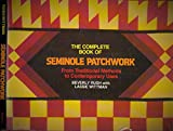 img - for The Complete Book of Seminole Patchwork: From Traditional Methods to Contemporary Uses book / textbook / text book