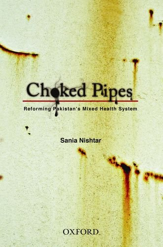 Choked Pipes: Reforming Pakistan's Mixed Health System PDF